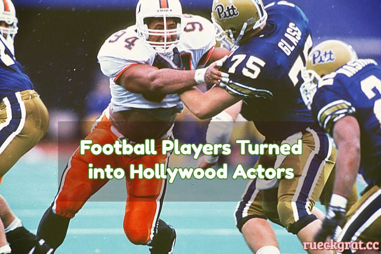 Football Players to Hollywood Actors